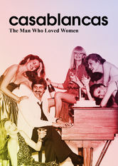 Casablancas: The Man Who Loved Women